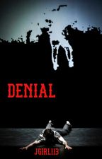 Denial by jgirl113