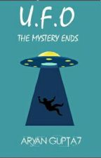 UFO: THE MYSTERY ENDS (BOOK 2 CONCEALED SERIES) by AryanGupta7
