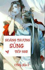 [HưởngTiếp/H+] Hoàng Thượng Sủng Tiếp Nhi! by TiepHacB6