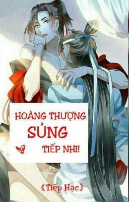 Đọc truyện [HưởngTiếp/H+] Hoàng Thượng Sủng Tiếp Nhi! (Hoàn) 《Tiếp Hạc》