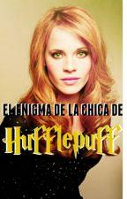 El Enigma de la Chica de Hufflepuff by FreyCast