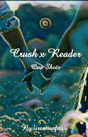 Reader x Crush One Shots {SLOW UPDATES} - Angst || Crush x Reader