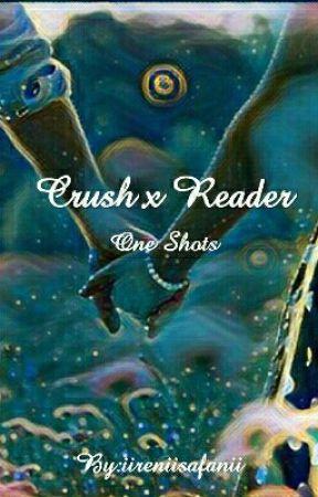 Reader x Crush One Shots {SLOW UPDATES} - Angst || Crush x Reader