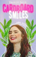 Cardboard Smiles  ||Dipper  Pines y tu|| [Book #1]  by UnaPatataKawaii1