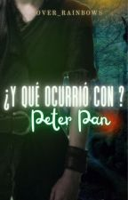 ¿Y que ocurrió con Peter Pan? /WATTYS 2017 by Over_Rainbows