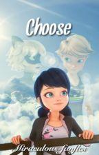 Choose by Miraculous-Fanfics