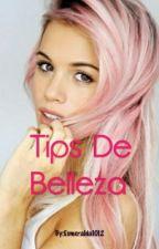 Tips De Belleza ,Tips Para Chicas by Esmeralda1012