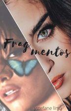 Fragmentos (Camren) by ystefanelima03