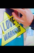 Love Warning  by Lovespell_z