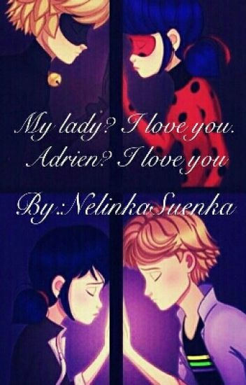 My lady? I love you. Adrien? I love you [DOKONČENO]