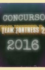 CONCURSO TF2 2016. by LadyZombi