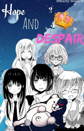 ♚ Hope and Despair ♚[DanganRonpa Fanfic]