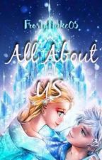 All About Us [JELSA ONE SHOTS] by FrostyFlake05