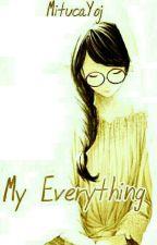 My Everything by MitucaYoj