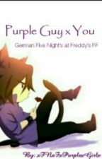 Purple Guy x You by xFNaFxPurplexGirlx