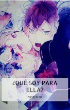 Que Soy Para Ella by soton20
