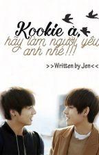 [ VKOOK] Kookie à, hãy làm người yêu anh nhé! by Jenny_CG