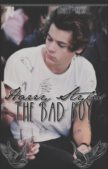 Harry Styles, The Bad Boy