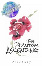 The Phantom Ascending [Phantom of the Opera Fanfiction] by olivesky