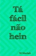 Tá fácil não hein! by NiMariah