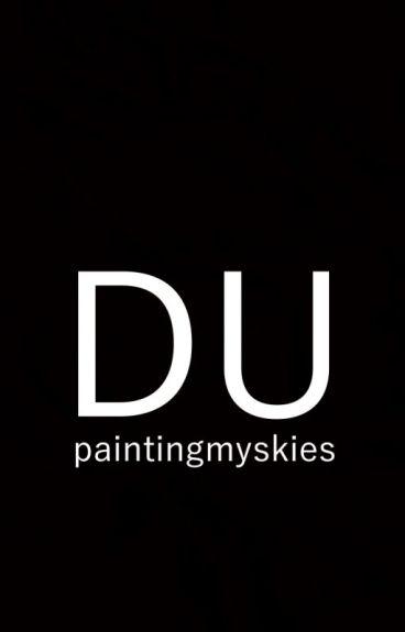 Du by paintingmyskies