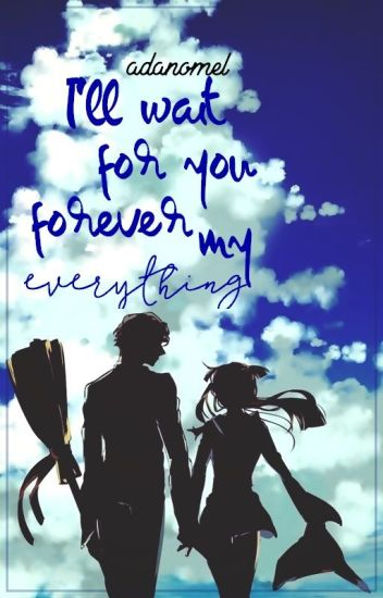 [LeoxSagit][Ngôn/Full] I'll wait you forever, My Everything.