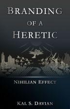 Branding of a Heretic (Nihilian Effect) by kalez238