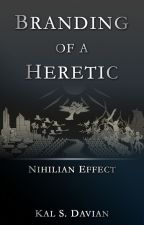 {Full} Branding of a Heretic (Nihilian Effect Lore: Book One) by kalez238