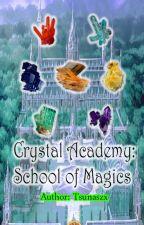 Crystal Academy: School of Magics by Tsunaszx