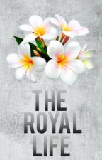 The Royal Life  #Wattys2016 by Riyakhhurana