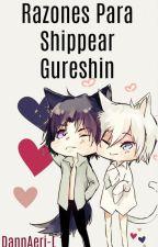 ♡Razones Para Shippear Gureshin!♡ © by DannAeri_ExoL_614