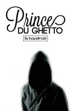 Prince Du Ghetto  by InayaAmani