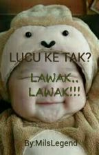 LUCU KE TAK? by MilsLegend