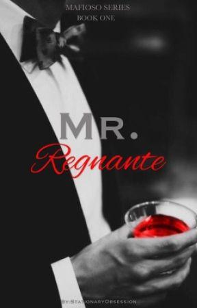 Mr. Regnante [Mafioso Book#1] (wattys2018)  by StationaryObsession