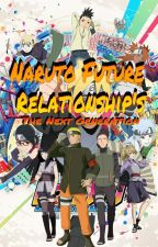Naruto Future Relationship's: The Next Generation by IsleCore4