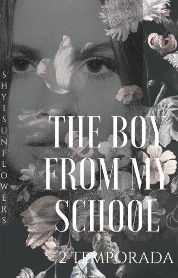 The Boy From My School  || 2ª TEMPORADA