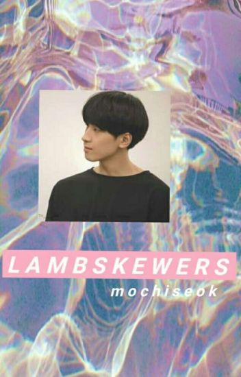 Lamb Skewers(m.y.g+j.j.k)