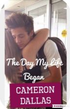 The day my life began (Cameron Dallas fanfiction) by graeaewithcolour