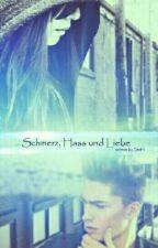 Schmerz, Hass und Liebe! by storys_by_steffi