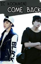[FIC KOOKMIN] COME BACK by maymay_mm