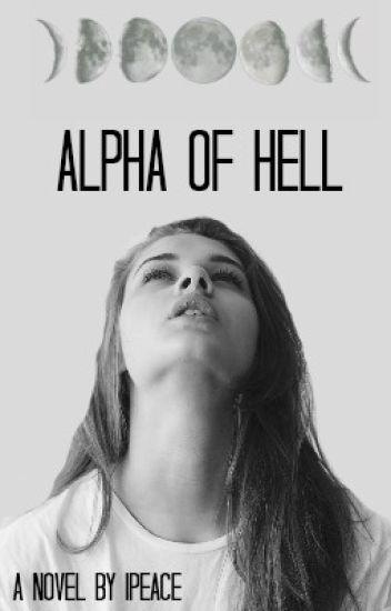 Alpha of Hell (#Wattys2016)
