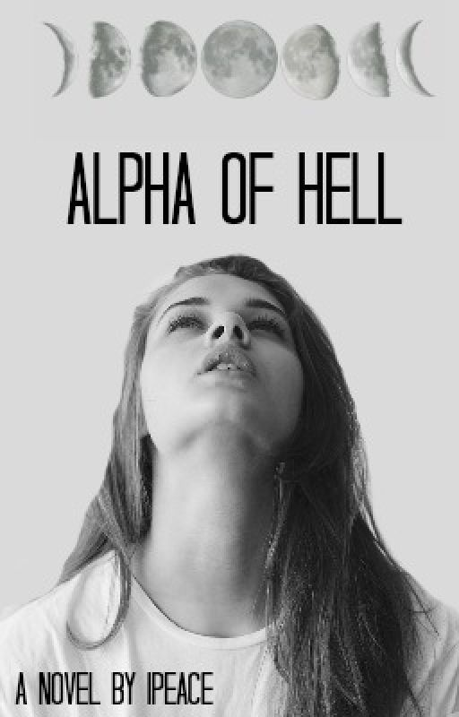 Alpha of Hell (#Wattys2016) by _iPeace_