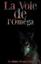 La Voie De L'Oméga by Rosie-Rodwell