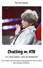 Chatting Imagine W/kth by Putriizmi