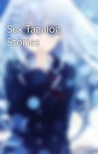 Sex Tagalog Stories by MsWarFreakIsCold