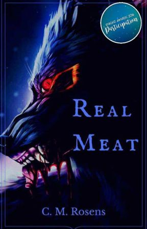 Real Meat (#Wattys2018) [Complete First Draft] by CelticMedusa