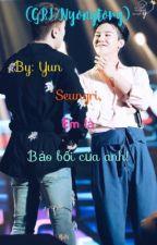 ( GRI / Nyongtory ) Seungri, em là bảo bối của anh ! by NgcAnhNguyn537
