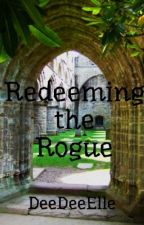 Redeeming the Rogue by DeeDeeElle
