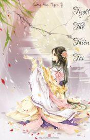 Đọc Truyện [Drop] Tuyệt Thế Thiên Tài - Dương Hàn Ngọc Y
