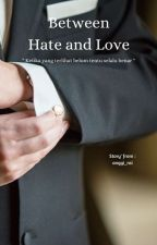 Between Hate And Love by anggi_rai